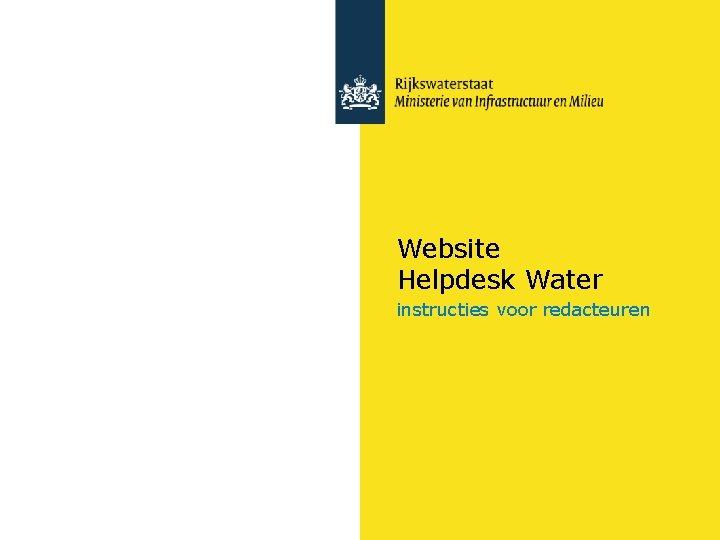 Website Helpdesk Water instructies voor redacteuren