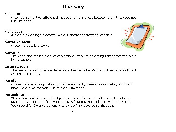 Glossary Metaphor A comparison of two different things to show a likeness between them