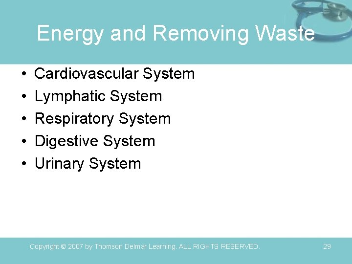 Energy and Removing Waste • • • Cardiovascular System Lymphatic System Respiratory System Digestive