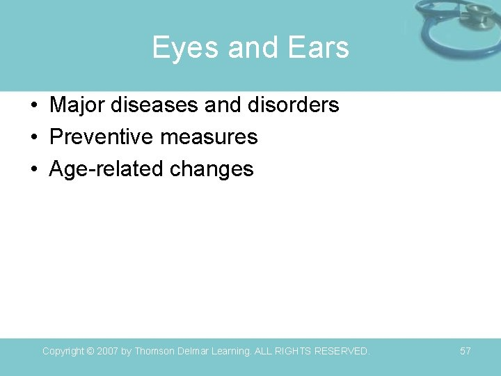 Eyes and Ears • Major diseases and disorders • Preventive measures • Age-related changes