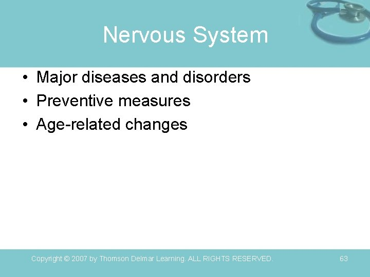 Nervous System • Major diseases and disorders • Preventive measures • Age-related changes Copyright