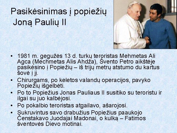 Pasikėsinimas į popiežių Joną Paulių II • 1981 m. gegužės 13 d. turkų teroristas