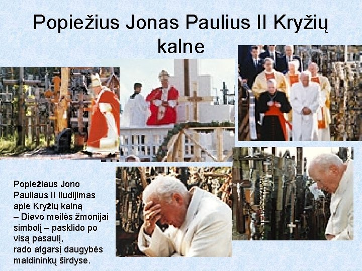 Popiežius Jonas Paulius II Kryžių kalne Popiežiaus Jono Pauliaus II liudijimas apie Kryžių kalną