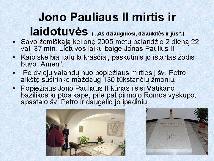 """Jono Pauliaus II mirtis ir laidotuvės ( """"Aš džiaugiuosi, džiaukitės ir jūs"""
