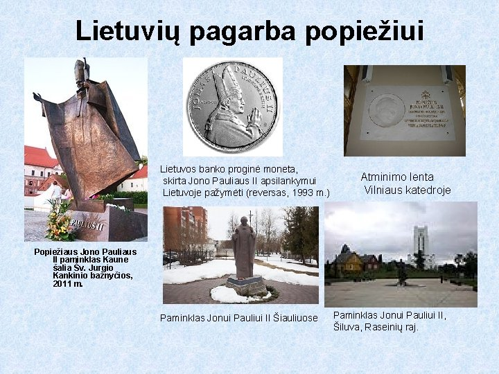Lietuvių pagarba popiežiui Lietuvos banko proginė moneta, skirta Jono Pauliaus II apsilankymui Lietuvoje pažymėti