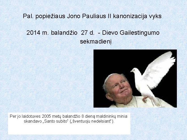 Pal. popiežiaus Jono Pauliaus II kanonizacija vyks 2014 m. balandžio 27 d. - Dievo