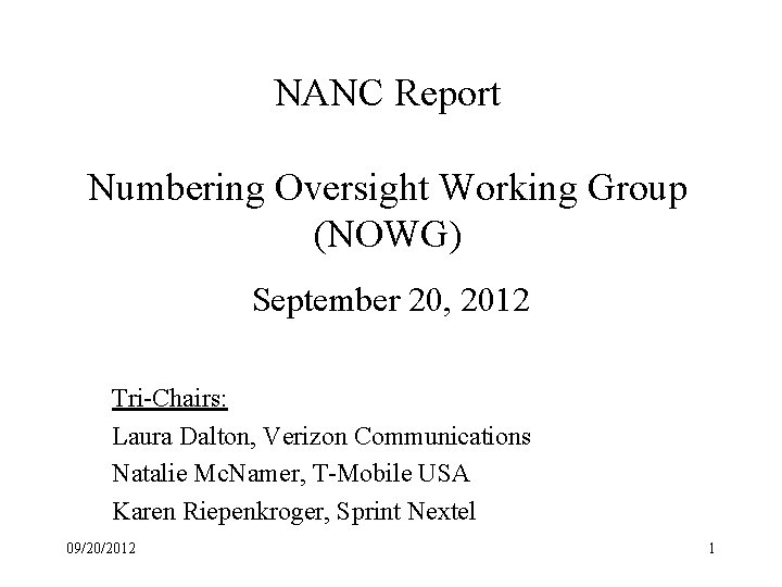 NANC Report Numbering Oversight Working Group (NOWG) September 20, 2012 Tri-Chairs: Laura Dalton, Verizon
