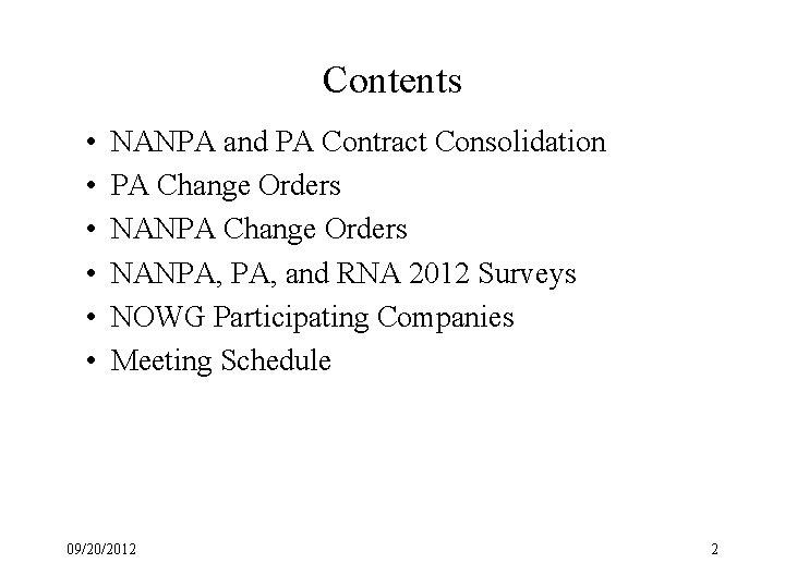 Contents • • • NANPA and PA Contract Consolidation PA Change Orders NANPA, and