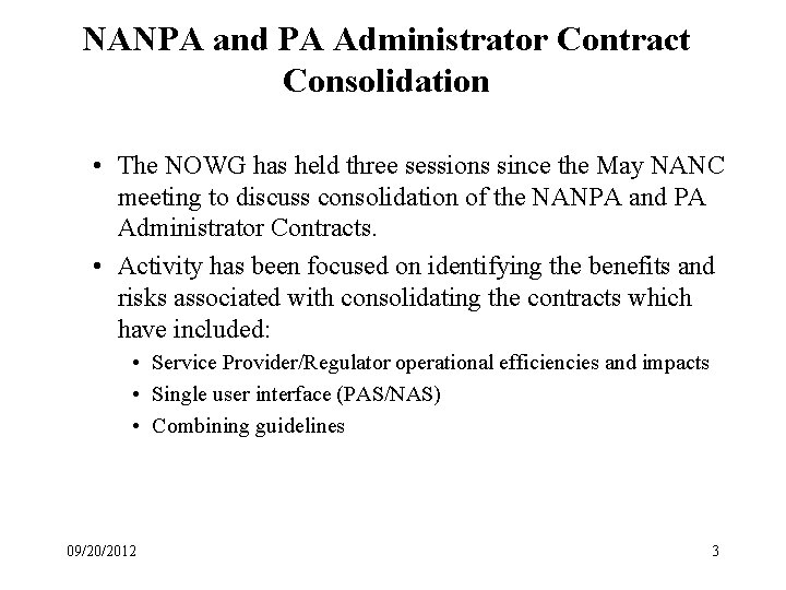 NANPA and PA Administrator Contract Consolidation • The NOWG has held three sessions since