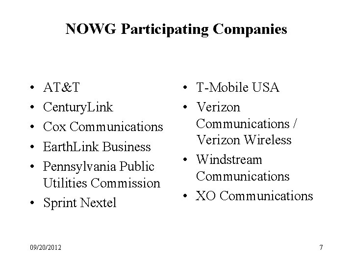 NOWG Participating Companies • • • AT&T Century. Link Cox Communications Earth. Link Business