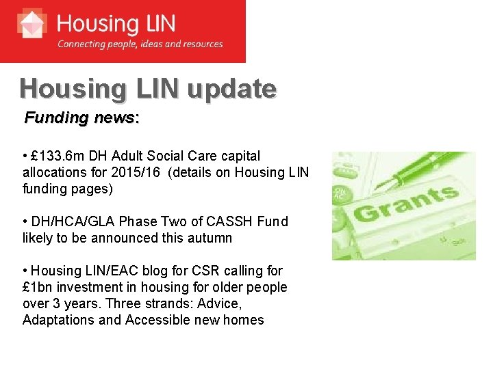 Housing LIN update Funding news: • £ 133. 6 m DH Adult Social Care