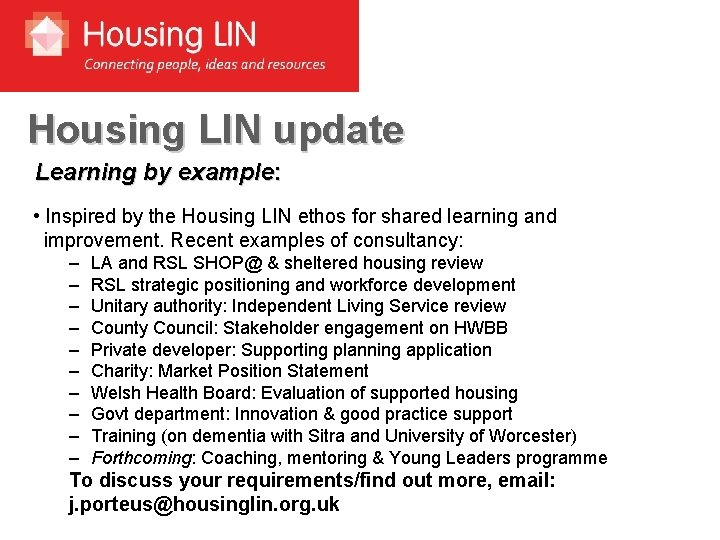 Housing LIN update Learning by example: • Inspired by the Housing LIN ethos for