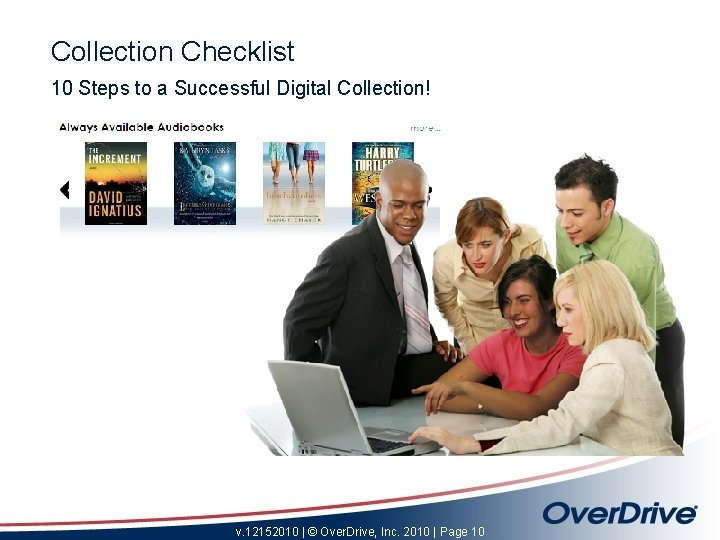 Collection Checklist 10 Steps to a Successful Digital Collection! v. 12152010   © Over.
