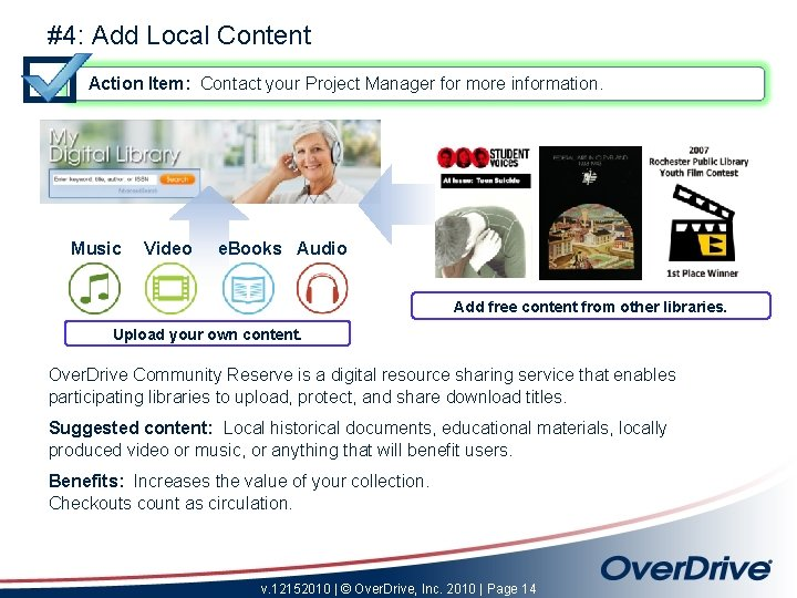 #4: Add Local Content Action Item: Contact your Project Manager for more information. Music