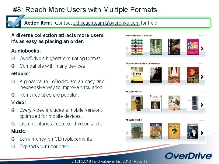 #8: Reach More Users with Multiple Formats Action Item: Contact collectionteam@overdrive. com for help.