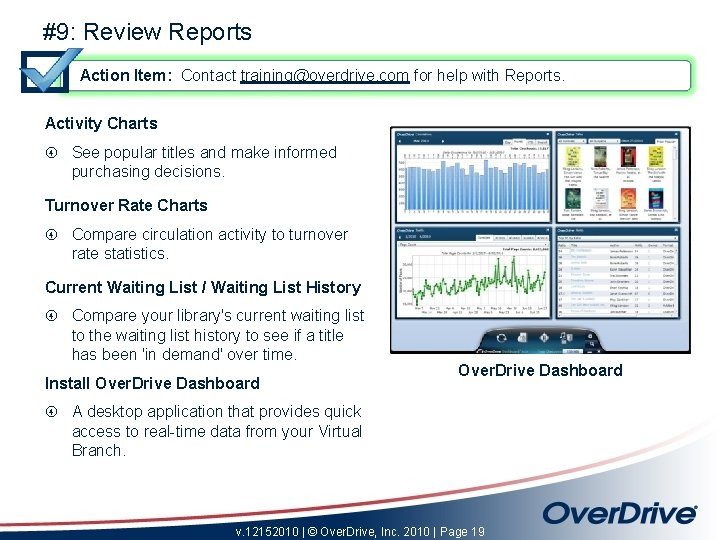 #9: Review Reports Action Item: Contact training@overdrive. com for help with Reports. Activity Charts