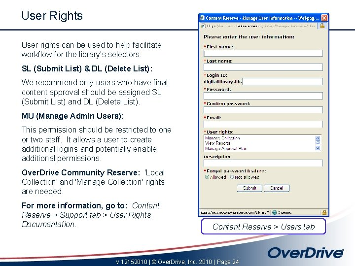 User Rights User rights can be used to help facilitate workflow for the library's