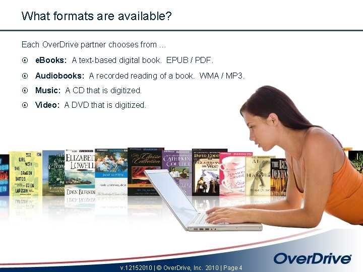 What formats are available? Each Over. Drive partner chooses from … e. Books: A