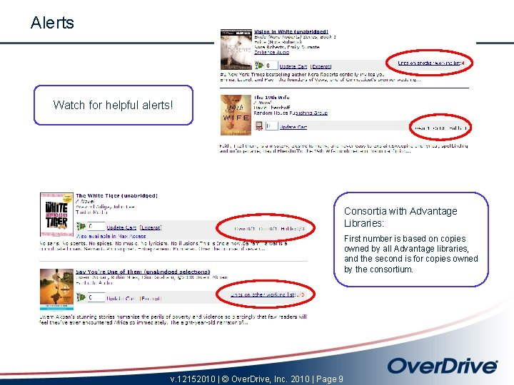 Alerts Watch for helpful alerts! Consortia with Advantage Libraries: First number is based on