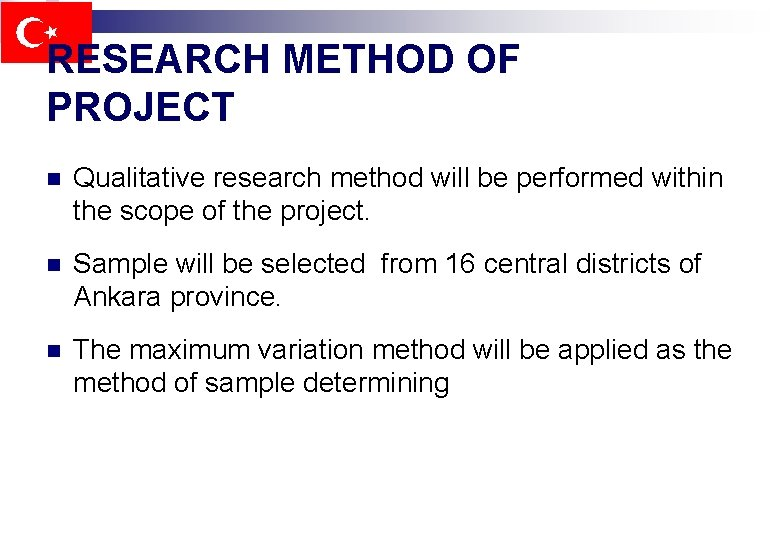 RESEARCH METHOD OF PROJECT n Qualitative research method will be performed within the scope
