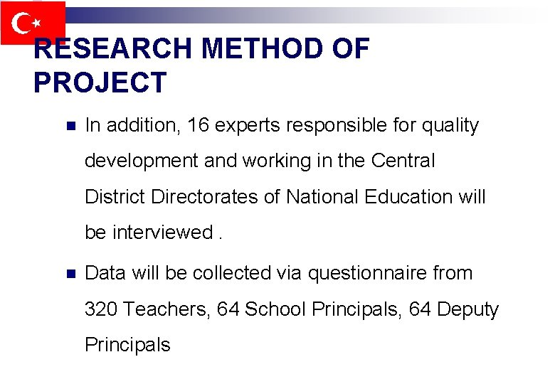 RESEARCH METHOD OF PROJECT n In addition, 16 experts responsible for quality development and