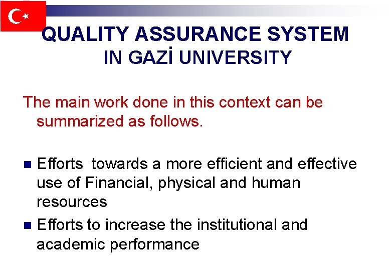 QUALITY ASSURANCE SYSTEM IN GAZİ UNIVERSITY The main work done in this context can