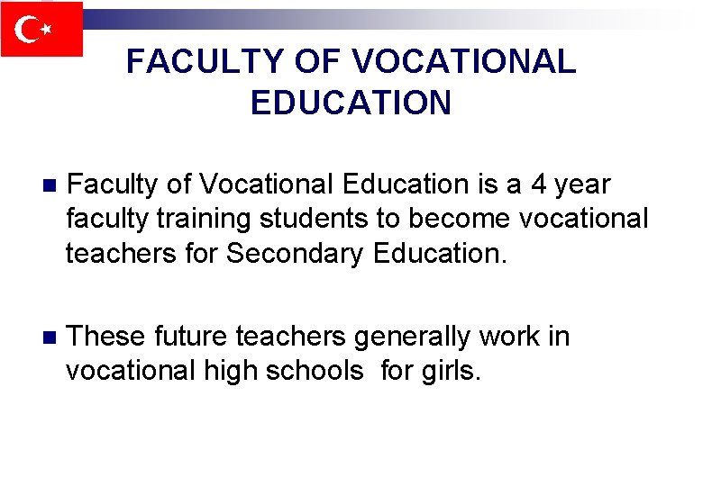 FACULTY OF VOCATIONAL EDUCATION n Faculty of Vocational Education is a 4 year faculty