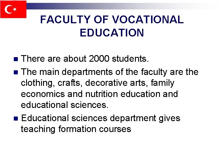 FACULTY OF VOCATIONAL EDUCATION There about 2000 students. n The main departments of the