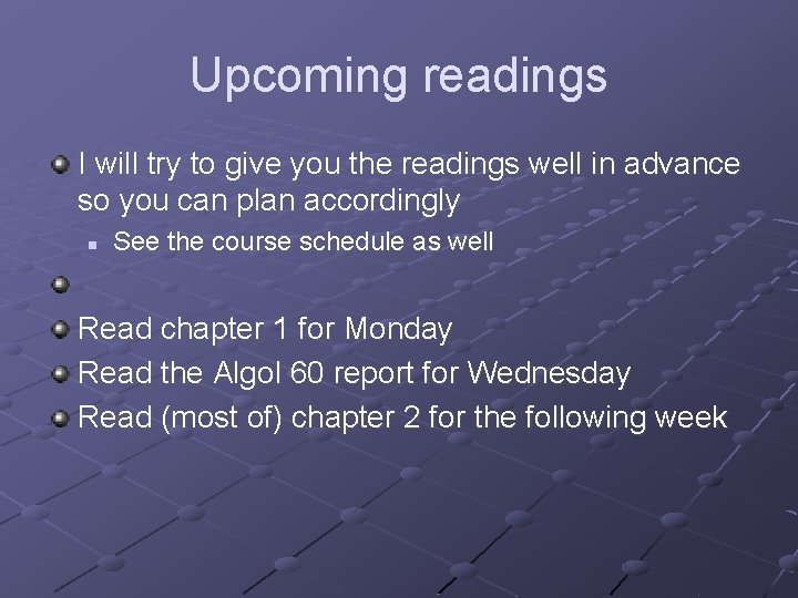 Upcoming readings I will try to give you the readings well in advance so