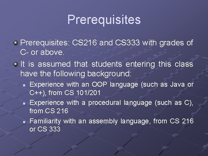 Prerequisites: CS 216 and CS 333 with grades of C- or above. It is