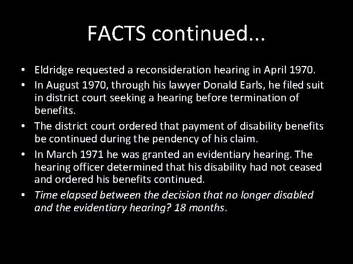 FACTS continued. . . • Eldridge requested a reconsideration hearing in April 1970. •