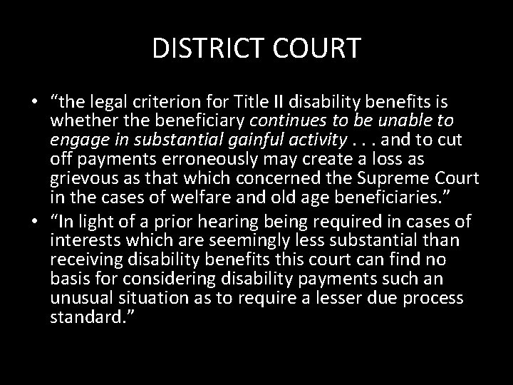 """DISTRICT COURT • """"the legal criterion for Title II disability benefits is whether the"""