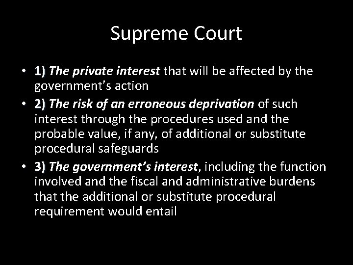 Supreme Court • 1) The private interest that will be affected by the 1)