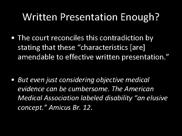 """Written Presentation Enough? • The court reconciles this contradiction by stating that these """"characteristics"""