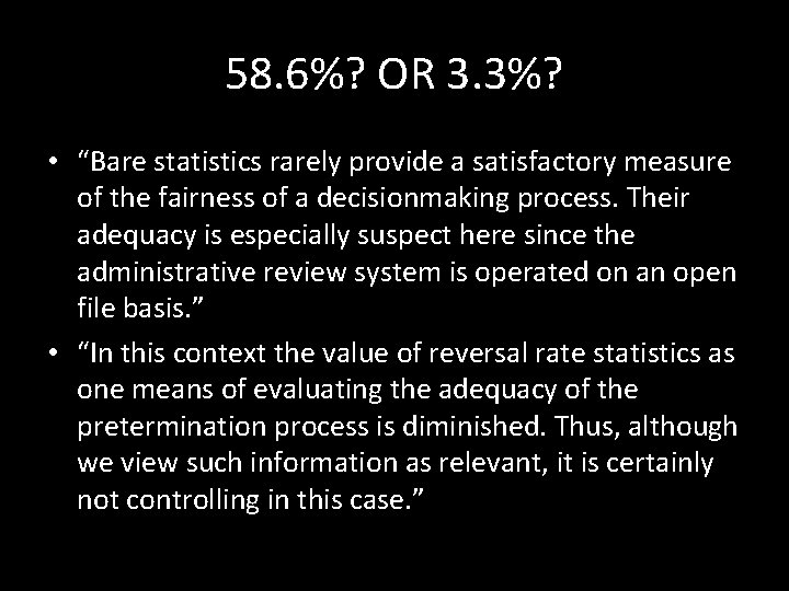 """58. 6%? OR 3. 3%? • """"Bare statistics rarely provide a satisfactory measure of"""