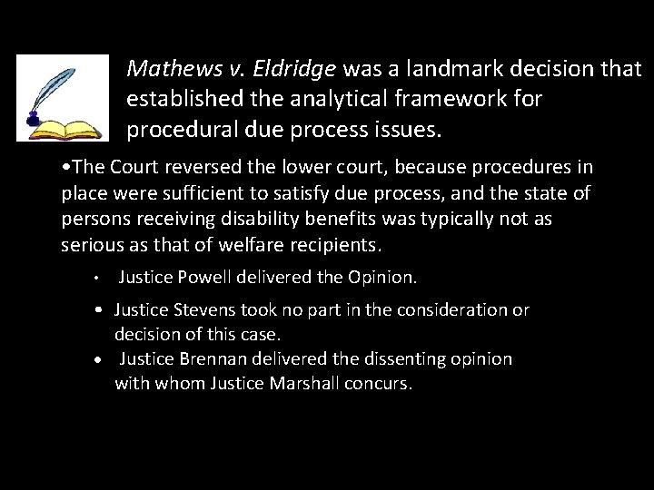 Mathews v. Eldridge was a landmark decision that established the analytical framework for procedural