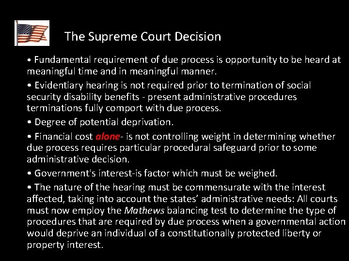 The Supreme Court Decision • Fundamental requirement of due process is opportunity to be