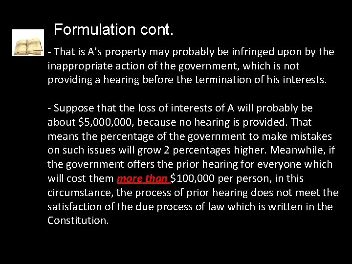Formulation cont. - That is A's property may probably be infringed upon by the