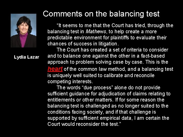 """Comments on the balancing test Lydia Lazar """"It seems to me that the Court"""