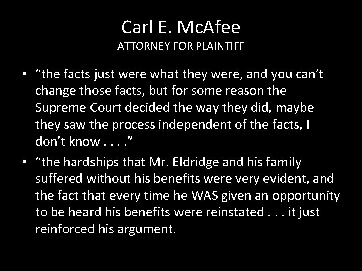 """Carl E. Mc. Afee ATTORNEY FOR PLAINTIFF • """"the facts just were what they"""