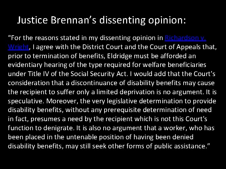"""Justice Brennan's dissenting opinion: """"For the reasons stated in my dissenting opinion in Richardson"""