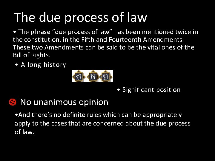 """The due process of law • The phrase """"due process of law"""" has been"""