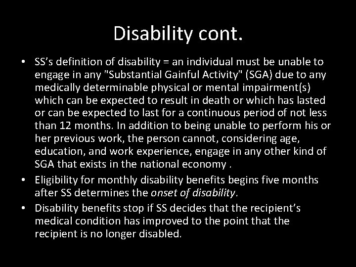 Disability cont. • SS's definition of disability = an individual must be unable to