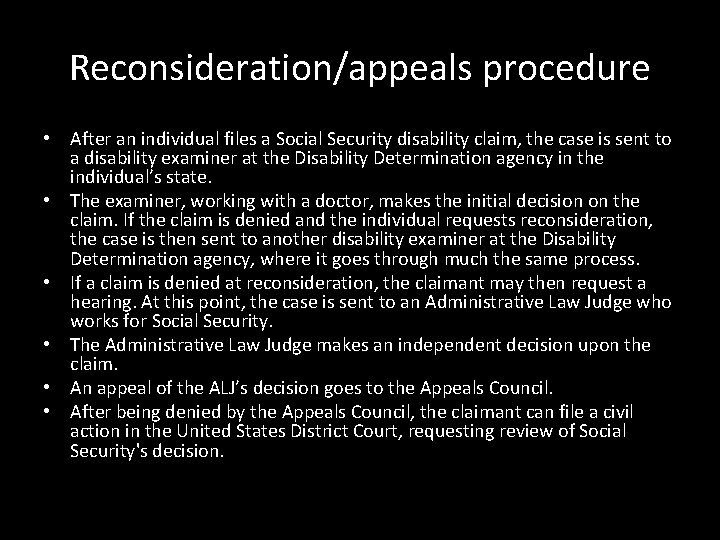 Reconsideration/appeals procedure • After an individual files a Social Security disability claim, the case
