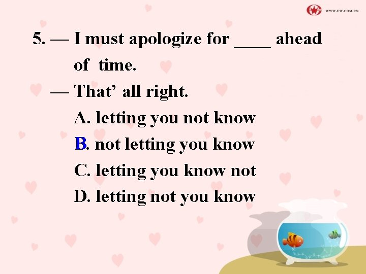 5. — I must apologize for ____ ahead of time. — That' all right.