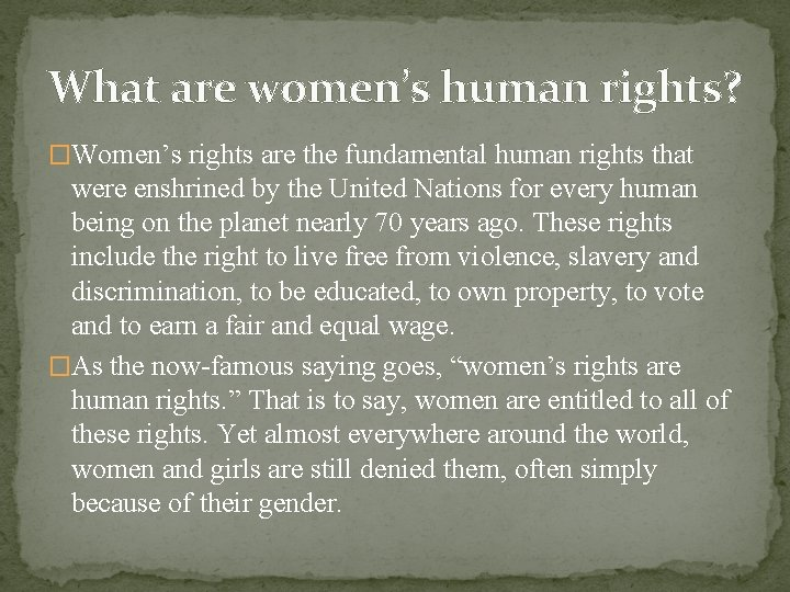 What are women's human rights? �Women's rights are the fundamental human rights that were