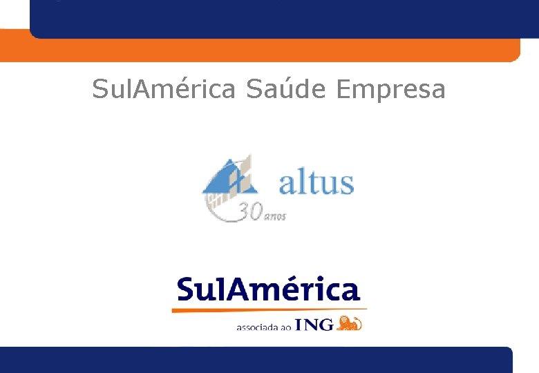Sul. América Saúde Empresa