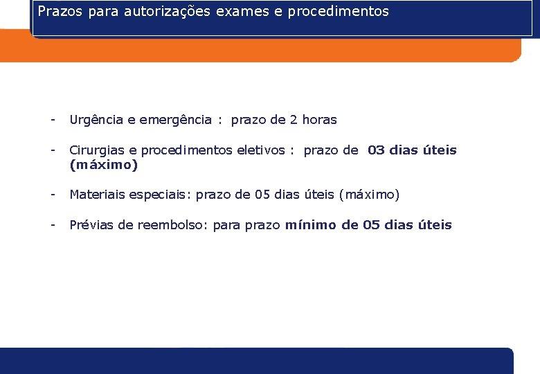 Prazos para autorizações exames e procedimentos - Urgência e emergência : prazo de 2