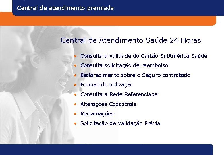 Central de atendimento premiada Central de Atendimento Saúde 24 Horas • Consulta a validade