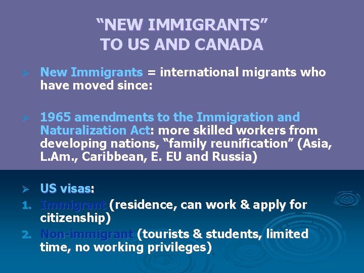 """""""NEW IMMIGRANTS"""" TO US AND CANADA Ø New Immigrants = international migrants who have"""